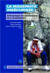 La Modernité insécurisée, anthropologie des conséquences de la mondialisation Bréda Charlotte, Deridder Marie, Laurent Pierre-Joseph (Éds.)