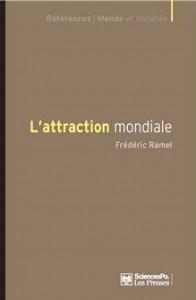 L'Attraction mondiale Frédéric Ramel, Paris, Presse de Sc. Po