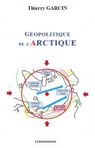 Géopolitique de l'Arctique Thierry Garcin, Paris, Economica