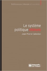 Le Système politique chinois Jean-Pierre Cabestan, Paris, Presses de Sciences Po