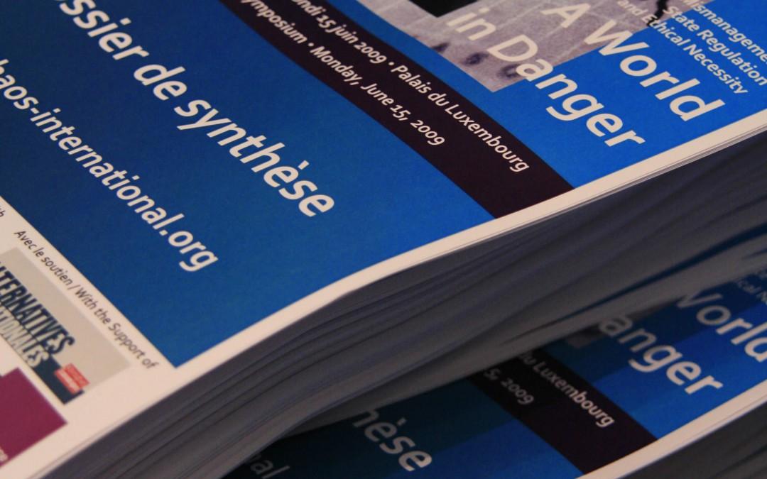 Un monde en sursis Dérives financières, régulations politiques et exigences éthiques. Colloque international – Palais du Luxembourg – 15 juin 2009